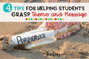 Tips for Helping Students Grasp Theme and Message