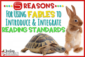 Teach Reading Standards Using Fables